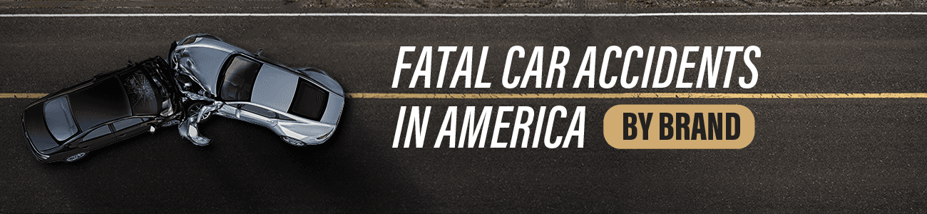 Fatal Car Accidents in America, by Brand